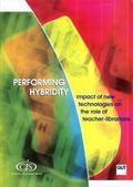 Performing Hybridity : Impact of New Technologies on the Role of Teacher-librarians