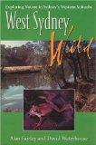 West Sydney Wild: Exploring Nature in Sydneys Western Suburbs