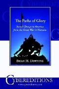 Paths of Glory Social Change in America from the Great War to Vietnam