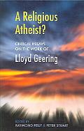 Religious Atheist? Critical Essays on the Work of Lloyd Geering