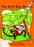 Play with Max Monkey: Level 1: Fluency (Red Rocket Readers: Fiction Set B)