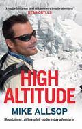 High Altitude : Mountaineer, Airline Pilot, Modern-Day Adventurer