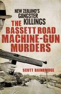 Bassett Road Machine-Gun Murders : New Zealand's Gangster Killings