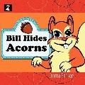 Bill Hides Acorns