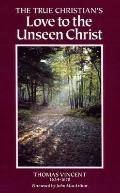 True Christian's Love to the Unseen Christ