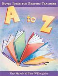A to Z Novel Ideas for Reading Teachers