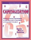 Capitalization Teaching Correct Capitalization to Kids Who Aren't Crazy About Writing in the...