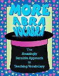 More Abravocabra The Amazingly Sensible Approach to Teaching Vocabulary