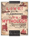 Live! from the Classroom! It's Mythology: Five Read-Aloud Hero Myths from around the World -...