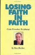 Losing Faith in Faith From Preacher to Atheist