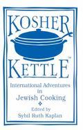 Kosher Kettle International Adventures in Jewish Cooking