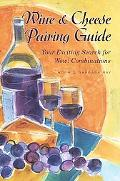 Wine & Cheese Pairing Guide Your Exciting Search for Wow! Combinations