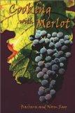 Cooking With Merlot: 75 Marvelous Merlot Recipes
