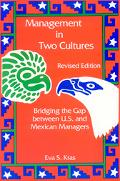 Management in Two Cultures Bridging the Gap Between United States and Mexican Managers