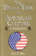 Yin and Yang of American Culture A Paradox