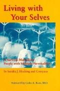 Living With Your Selves A Survival Manual for People With Multiple Personalities