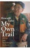 Howard Luke: My Own Trail