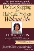 Don't Go Shopping for Hair Care Products without Me: Over 4,000 Products Reviewed, Plus the ...