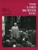 The Lord Be With You: A Visual Handbook for Presiding in Christian Worship