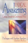 Radical Awakening Cutting Through the Conditioned Mind