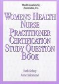 Women's Health Nurse Practitioner Certification Study Question Book
