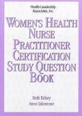 Women's Health Nurse Practitioner Certification Study Question Book
