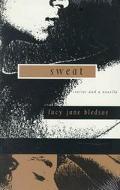 Sweat Stories and a Novella