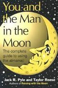 You and the Man in the Moon The Complete Guide to Using the Almanac