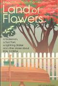Dispatches from the Land of Flowers A Snake Man, a Sad Poet, a Lightning Stalker and Other S...