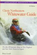 Classic Northeastern Whitewater Guide The Best Whitewater Runs in New England and New York-N...