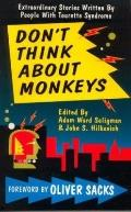 Don't Think About Monkeys Extraordinary Stories by People With Tourette Syndrome