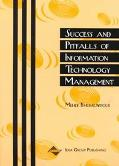 Success and Pitfalls of Information Technology Management