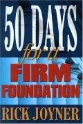 50 Days for a Firm Foundation