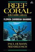 Reef Coral Identification 3rd Edition : Florida Caribbean Bahamas