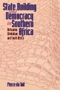 State Building and Democracy in Southern Africa Botswana, Zimbabwe, and South Africa