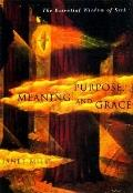 Purpose, Meaning and Grace: The Essential Wisdom of Seth - Janet Mills - Paperback