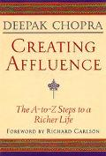 Creating Affluence The A-To-Z Steps to a Richer Life