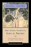 Seven Spiritual Laws of Success A Pocketbook Guide to Fulfilling Your Dreams
