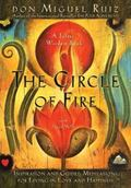 Circle of Fire : Inspiration and Guided Meditations for Living in Love and Happiness