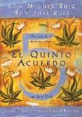 El Quinto Acuerdo: Una guia practica para la maestria personal (Spanish Edition)