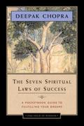 Seven Spiritual Laws of Success : A Pocketbook Guide to Fulfilling Your Dreams