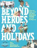 Beyond Heroes and Holidays A Practical Guide to K-12 Anti-Racist, Multicultural Education an...
