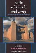 Built of Earth and Song Churches of Northern New Mexico