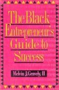 Black Entrepreneur's Guide to Success - Melvin J. Gravely - Paperback