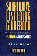 Shortwave Listening Guidebook The Complete Guide to Hearing the World