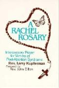 Rachel Rosary: Intercessory Prayer for Victims of Post-Abortion Syndrome