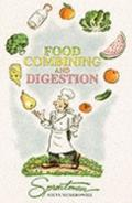 Food Combining and Digestion: A Rational Approach to Combining What You Eat to Maximize Dige...