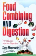 Food Combining and Digestion Easy to Follow Techniques to Increase Stomach Power and Maximiz...