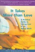 It Takes More Than Love A Practical Guide to Taking Care of an Aging Adult