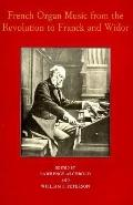 French Organ Music: From the Revolution to Franck and Widor (Eastman Studies in Music)